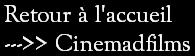 Retour à l'accueil Cinemadfilms